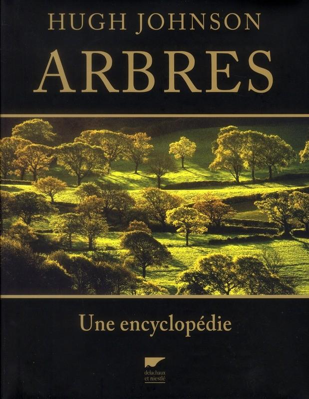 ARBRES Une encyclopédie / Hugh Johnson