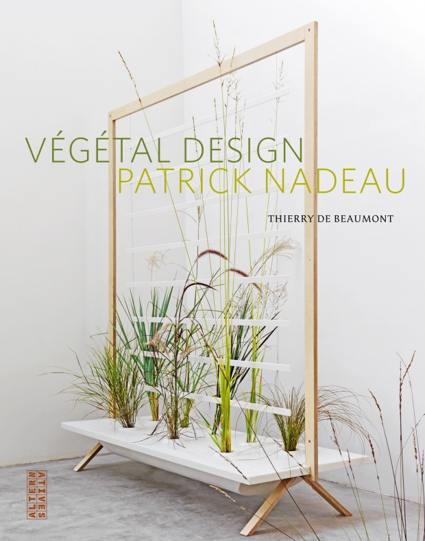 Végétal design / Patrick Nadeau