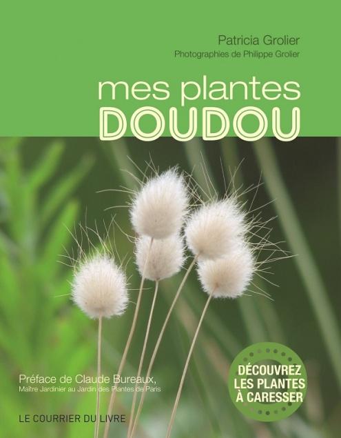 Mes plantes doudou, Patricia et Philippe Grolier, Le Courrier du Livre, Guy Trédaniel éditeur