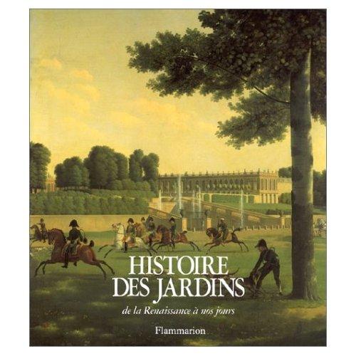 Mosser, Monique et Teyssot, Georges, Histoire des jardins de la Renaissance à nos jours, Paris, Flammarion, 1991.