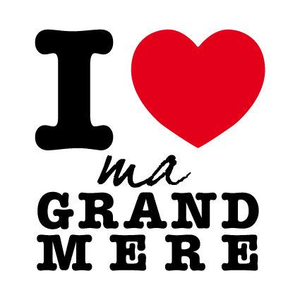 I love my grand-mère